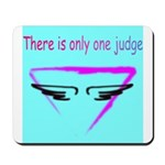 There is only one judge Mousepad