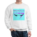 There is only one judge Sweatshirt