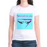 There is only one judge Jr. Ringer T-Shirt