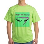 There is only one judge Green T-Shirt