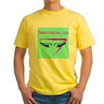 There is only one judge Yellow T-Shirt