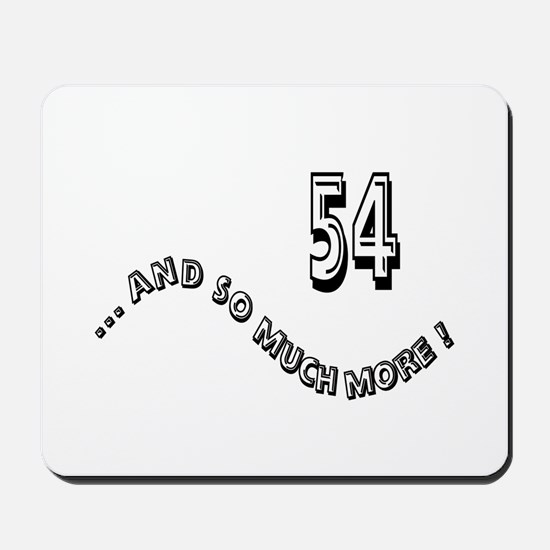 54 and So Much More Mousepad