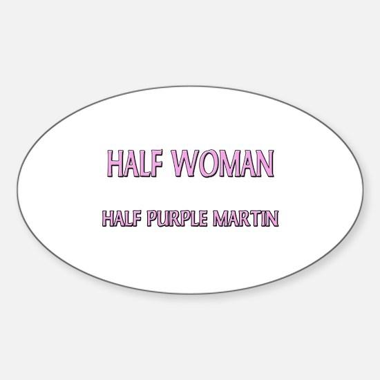 Half Woman Half Purple Martin Oval Decal