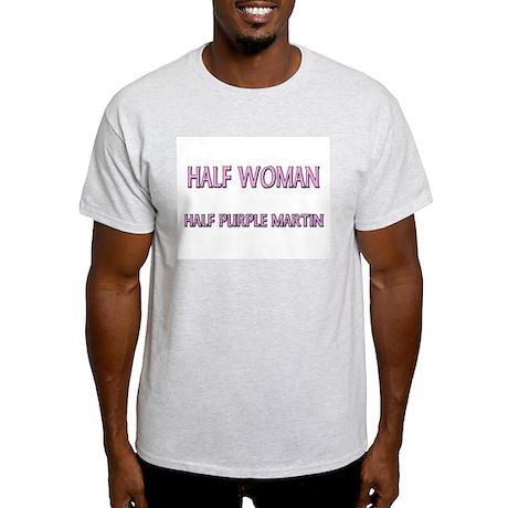 Half Woman Half Purple Martin Light T-Shirt