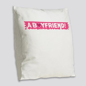 Boyfriend? I have a awesome Sh Burlap Throw Pillow