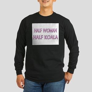 Half Woman Half Koala Long Sleeve Dark T-Shirt