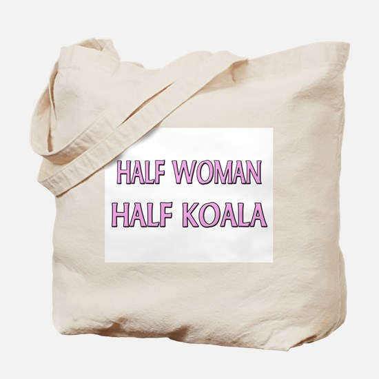 Half Woman Half Koala Tote Bag