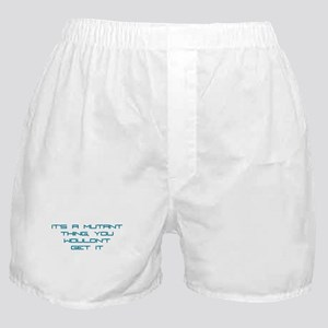 It's a Mutant Thing Boxer Shorts