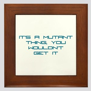 It's a Mutant Thing Framed Tile