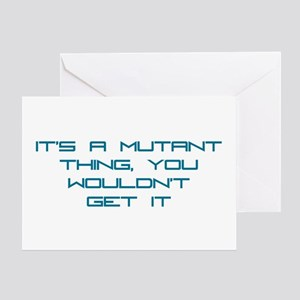 It's a Mutant Thing Greeting Card