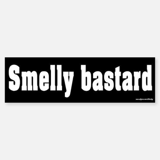 Smelly Bastard Bumper Bumper Bumper Sticker