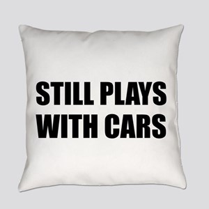 Still Plays With Cars Everyday Pillow