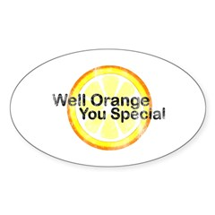 Well Orange You Special Oval Decal
