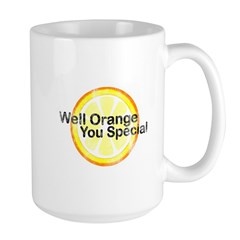 Well Orange You Special Large Mug