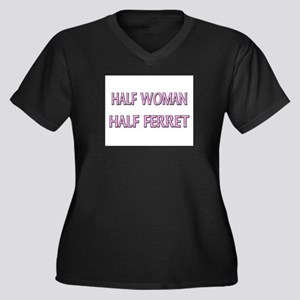 Half Woman Half Ferret Women's Plus Size V-Neck Da
