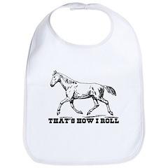 That's How I Roll Horse Bib