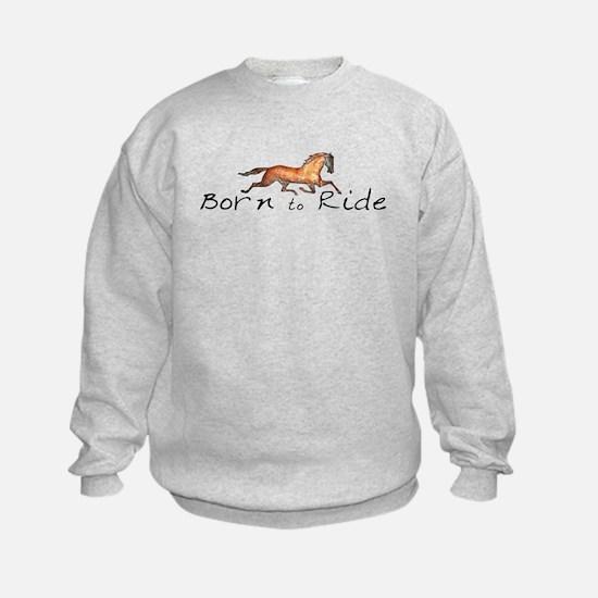 Born to Ride Horses Sweatshirt