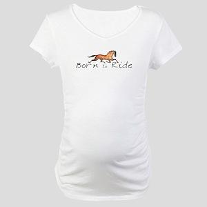 Born to Ride Horses Maternity T-Shirt