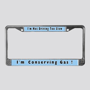 I'm Not Driving too Slow ! License Plate Frame