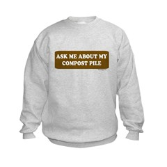 ASK ME ABOUT MY COMPOST PILE Sweatshirt