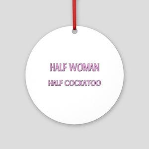 Half Woman Half Cockatoo Ornament (Round)
