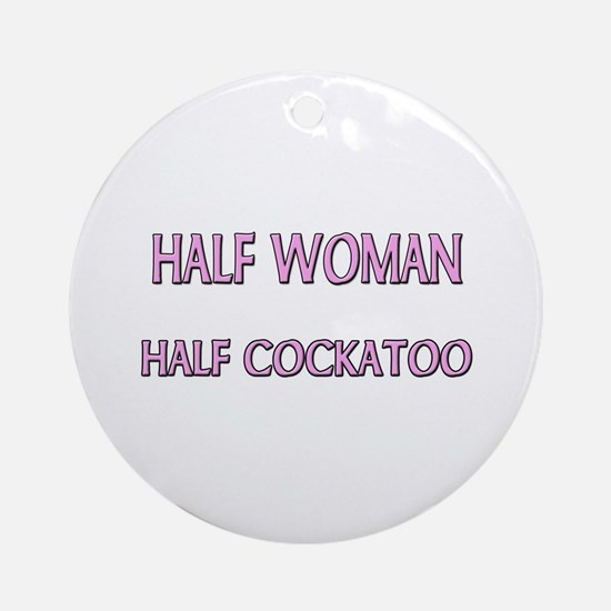 Half Woman Half Cockatoo Ornament (Round)