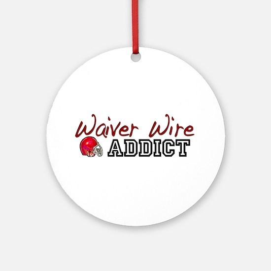 Waiver Wire Addict Ornament (Round)