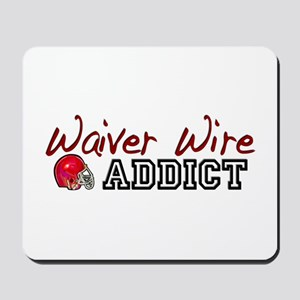 Waiver Wire Addict Mousepad