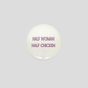 Half Woman Half Chicken Mini Button