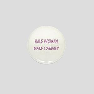 Half Woman Half Canary Mini Button