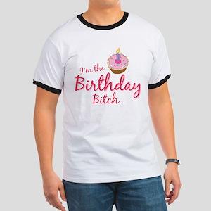 I'm the Birthday Btch Ringer T