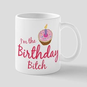 I'm the Birthday Btch Mug