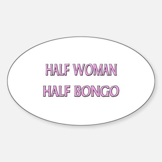 Half Woman Half Bongo Oval Decal