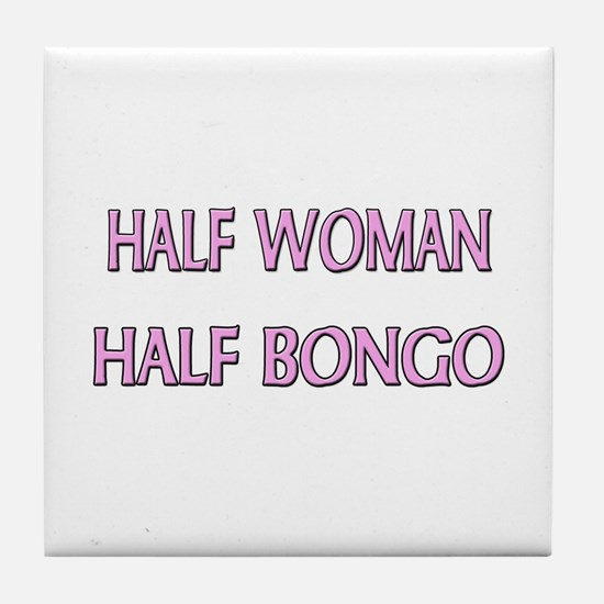 Half Woman Half Bongo Tile Coaster