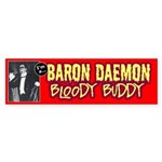 Your very own 'Bloody-Buddy' Bumper Sticker