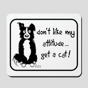Border Collie Attitude Mousepad