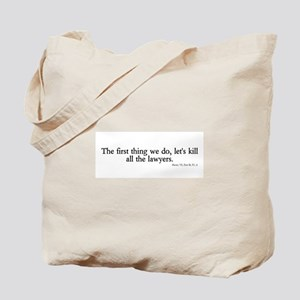 kill all lawyers Tote Bag