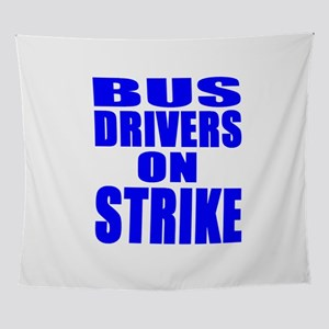 Bus Drivers On Strike Wall Tapestry