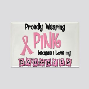 Proudly Wearing Pink 2 (Daughter) Rectangle Magnet