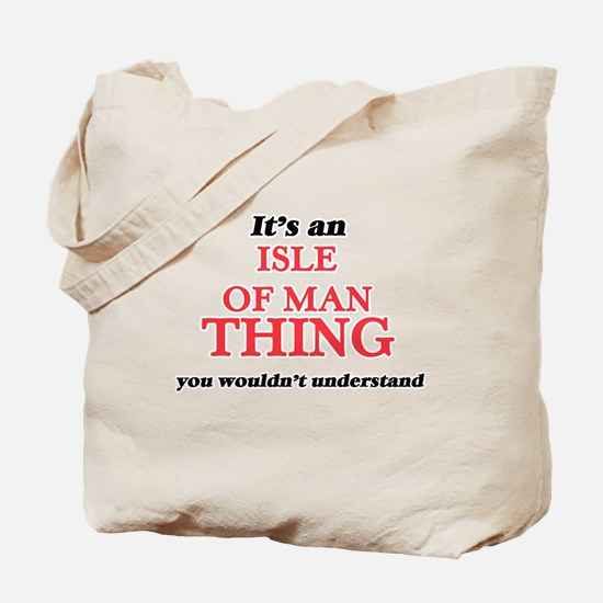 It's an Isle Of Man thing, you wouldn Tote Bag