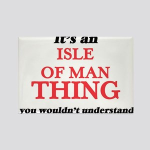 It's an Isle Of Man thing, you wouldn& Magnets
