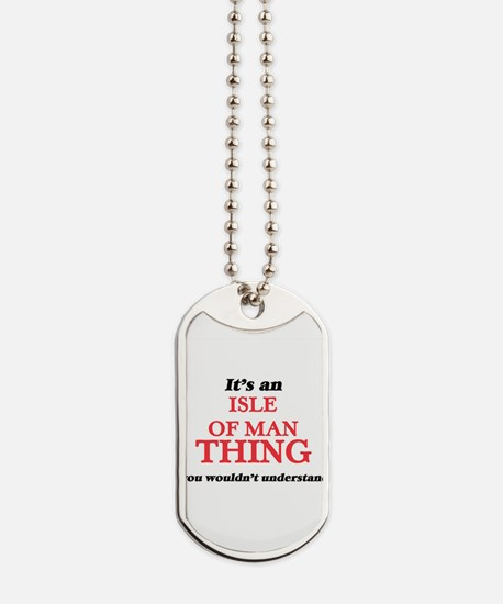 It's an Isle Of Man thing, you wouldn Dog Tags