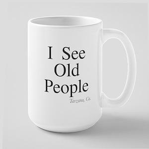 I see old people Large Mug