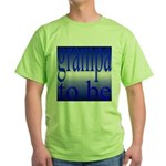108b.grampa to be [blue on bl Green T-Shirt