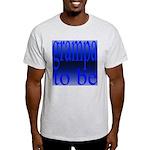 108b. grampa to be [ blue on  Ash Grey T-Shirt