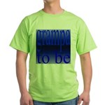 108b. grampa to be [ blue on  Green T-Shirt