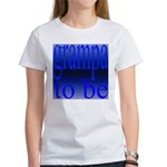 108b. grampa to be [ blue on Women's T-Shirt