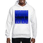 108b. grampa to be [ blue on Hooded Sweatshirt