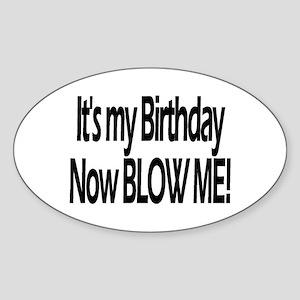 It's My Birthday Now Blow Me! Oval Sticker