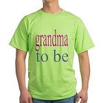 109b. grandma to be [ pink/ b Green T-Shirt